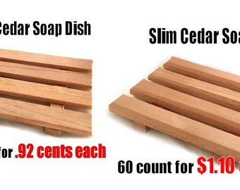 72 soap dishes CRAZY LOW PRICE - Your choice - 72 thin cedar soap dishes for .92 cents each or 60 slim style soap dishes for 1.10 each
