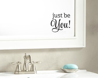 Mirror decal, just be you decal, vinyl letters, laptop decal, mirror sticker, wall decal, just be you, inspirational quote, positive message