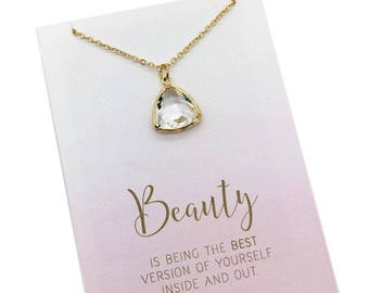 keepsake gifts, beauty quote gift, necklace gift for daughter, uplifting gifts, clear drop Necklace, gold frame faceted triangle Pendant