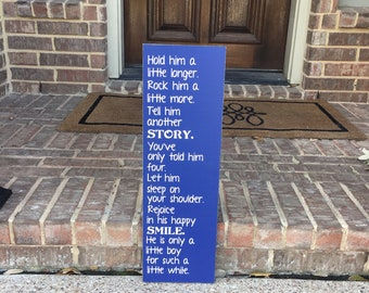Hold Him A Little Longer Sign ~ Son Sign ~ Baby Boy Nursery Sign ~  Little Boy Sign ~ Hold Him Baby Boy Custom Wood Sign ~ Nursery Decor