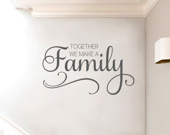 Wall Decal Phrase Together We Make A Family Wall Decal Vinyl Wall Decor - Vinyl Wall Decal Family Wall Decal