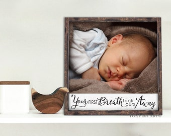 Personalized Photo Gift | Childs photo| Photo On Wood | Pictures on Wood |Your First Breath Took Ours Aways Sign | Art Words |Custom Artwork