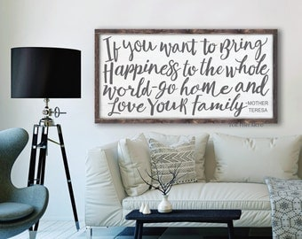 If you want to bring happiness to the whole world go home and love your family Sign, Mother Teresa quote,  Rustic sign, 4' x 2' wood sign