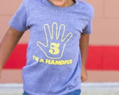 I'm a Handful Five Year Old T-Shirt 5th Birthday Gift Wear All Year Soft American Apparel tee 8 Color options