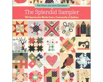 QUILT BOOK:  The Splendid Sampler - By Pat Sloan and Jane Davidson - 100 Blocks from a Community of Quilters