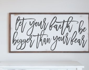 Farmhouse Rustic Wood Sign, Let Your Faith Be Bigger Than Fear, Farmhouse Design, Home Decor Wood Sign, Faith Wooden Sign, Rustic Wall Art