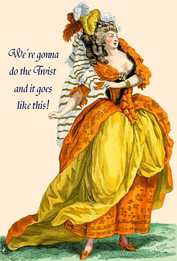 We're Gonna Do The Twist And It Goes Like This! ~ Marie Antoinette Card. Postcard. Greeting Card. Gift For Her. Marie Antoinette Hair.