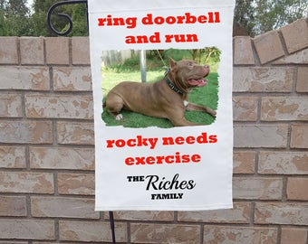 "Personalized Dog Yard Flag ""ring doorbell and run, NAME needs exercise"""