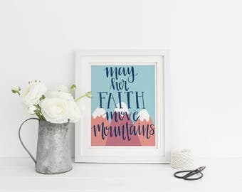 May Her Faith Move Mountains Print