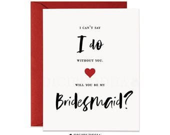 Modern Bridesmaid Proposal Card Will You Be My Bridesmaid Cards I Can't Say I Do Without You Card Bridal Party Card w/ Red Envelope - Mia