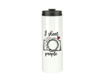 Stainless Steel Coffee Tumbler - Photographer Travel Mug - Coffee Tumbler - I Shoot People Coffee Mug -  - Travel Coffee Mug