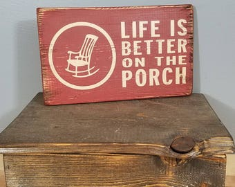 Life is Better on the Porch - Rocking Chair - hand painted, distressed, wooden sign. Retirement