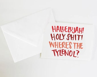 Christmas Vacation - HALLELUJAH! HOLY SH*T! Where's the Tylenol? Greeting Card