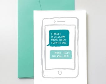 I forget my phone when I'm with you Card | The real deal. Cute. Funny. Love. Just Because. Birthday.