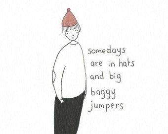 hats and big baggy jumpers