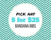 PICK ANY 5 Baby Bandana Bibs (Choose from 200+ fabrics)      bibdana, baby shower, drool bib, dribble bib, drool bandana, special needs bib