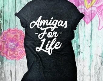Amigas For Life - Unisex Tee. Gir's Trip Shirts. Brunch Shirts. Party tees. Bachelorette Tee Shirt. Bridal Party T-Shirt. Cinco De Mayo T