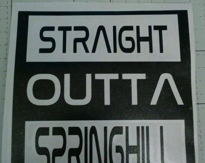 Straight Outta Springhill Saturn Car Vinyl Decal