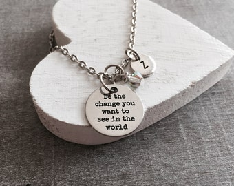 Be the change you want to see in the world, Graduation, Inspirational Quote, Motivational, Silver Necklace, Gifts, Charm Necklace, Grad