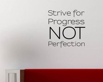 Vinyl Wall Word Decal - Strive For Progress Not Perfection - Home Decor - Wall Word