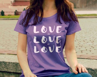 "Feminist TShirt: ""Love is Love is Love"" Fourth Wave Feminist Apparel (multiple colors) Supporting equal human rights for all"
