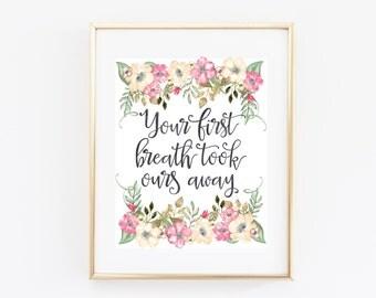 Your First Breath Took Ours Away Nursery Printable Art Print, 11x14, 8x10 Nursery Wall Art, Paper Canoe