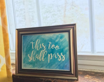 Quote Wall Art, This Too Shall Pass, Original Watercolor Painting, Inspirational  Wall Art, Watercolor Painting, Watercolor Sign