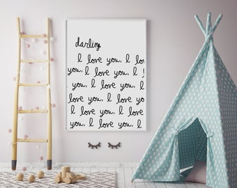 Darling I love you I love you I love you Print Nursery Decor for wall-