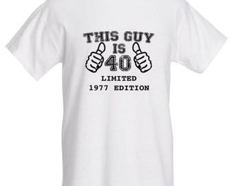 This Guy is 40 - or ANY AGE! Men's Shirt- - T Shirt.  100% Cotton - Plus Size Available (Thisguy-40)