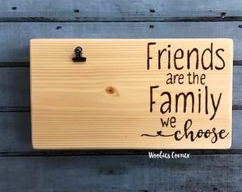 Best friend gift, Best friend picture frame, Best friend quotes, Friends are the family we choose, Wood picture frame, Quote frame