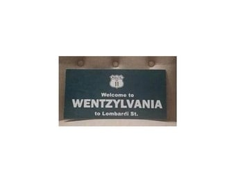 Wentzylvania Sign- Man Cave sign- Philly sign- Carson sign