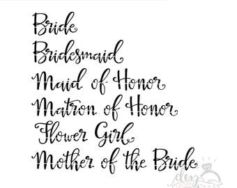 Bridal Party SVG | Bride SVG | Bridesmaid | Maid of Honor| Flower Girl | Mother of the Bride | Cut File | DXF file | Silhouette