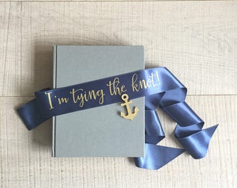 Bachelorette sash, I'm tying the knot sash, navy and gold sash, hen sash, hens party gift, bachelorette sash with gold mirror anchor pin