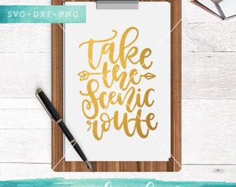 Take the Scenic Route SVG Cut Files /  Summer Svg Cutting Files / Travel SVG Files Sayings / Adventure SVG Files for Silhouette