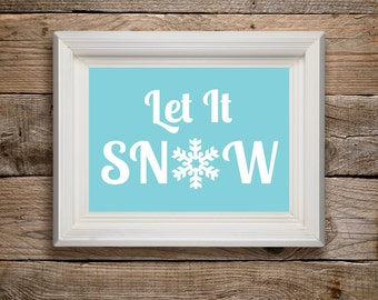 Let it Snow.  Christmas Holiday Print.  All Prints BUY 2 GET 1 FREE!