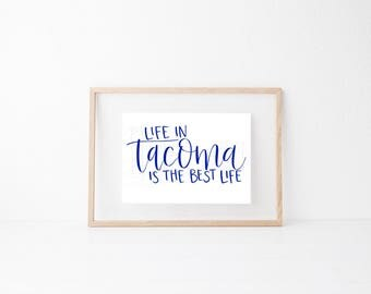 Tacoma Local Hand lettered home art, print, typography gift, holiday present, bedroom home decor quote, card, modern calligraphy, city WA