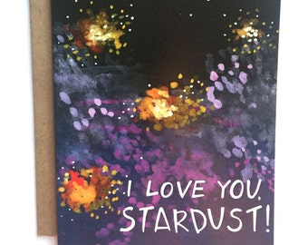 I Love You Stardust - Love / Encouragement Card