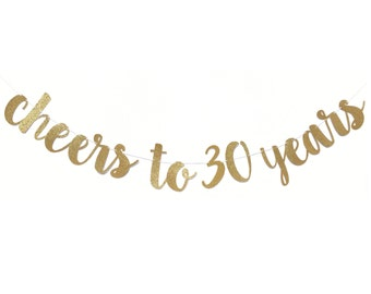 Cheers to 30 Years Banner | 30th Birthday Decorations | 30 Birthday | 30th Birthday Banner | Dirty 30 | Dirty Thirty Bday | 30 and Fabulous