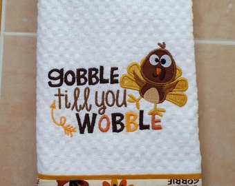 Thanksgiving Towel/ Gobble Till You Wobble/ Embroidered Kitchen Towel/ Dish Towel/ Fall Kitchen Towel/ Autumn Dish Towel/ Waffle Woven Towel