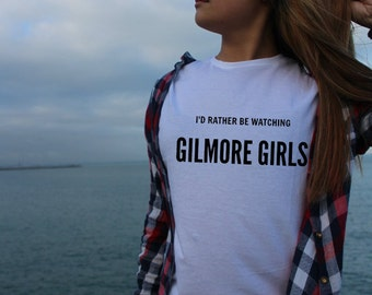 Unofficial Gilmore Girls Merch | I'd rather be watching gilmore girls