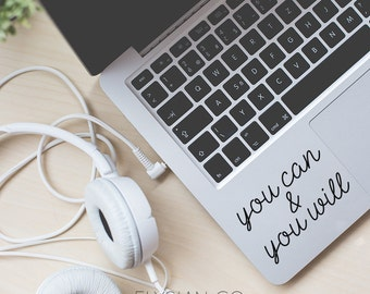 You Can & You Will, Motivational, Vinyl Decal, Laptop Decal, Macbook Decal, Car Decal, iPad Decal