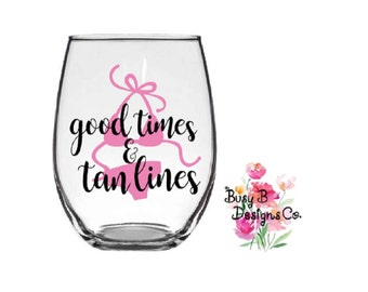 Good Times and Tan Lines Wine Glass - Cute Wine Glasses- Summer Wine Glass - Stemless Wine Glass - Vacation Wine Glasses - Vinyl Sayings