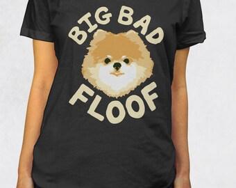 Ladies' Scoop Tee - Big Bad Floof Shirt - Sizes XS-S-M-L-XL-2XL - Small Breed Dog Pomeranian Dogs Pom Mom Furbaby Tshirt Womens Clothing