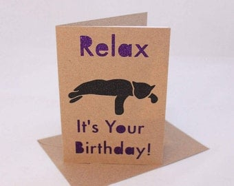 Relax, It's Your Birthday - Cat/Kitty handmade glittery greetings card, personalisation available