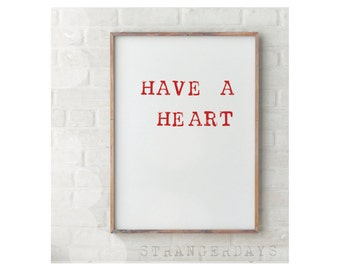 Have a heart | PRINTABLE | Digital Print | Wall Art  | Typography Printable | Minimalist | Pretty Typography | Words Poster | Simple