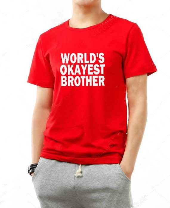 Brother funny Christmas gift World's Okayest Brother t shirt funny Adult men tshirt XXS - XXL Brother Birthday gift