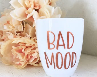 Bad Mood Mug // copper text mug
