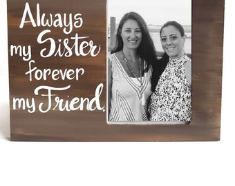 sister picture frame custom hand painted with quote about sisters great gift for a sister or bridesmaid ready to ship or made to order