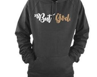 But God Hooded Sweat Shirt