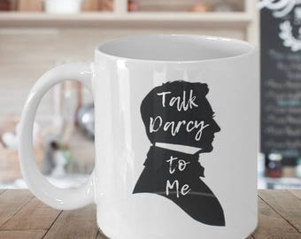 TALK DARCY to ME, Funny Mugs, Bookworm for Her, Jane Austen, Bookish Items, Mr. Darcy, Pride and Prejudice, Reader Gift, Unique coffee mugs
